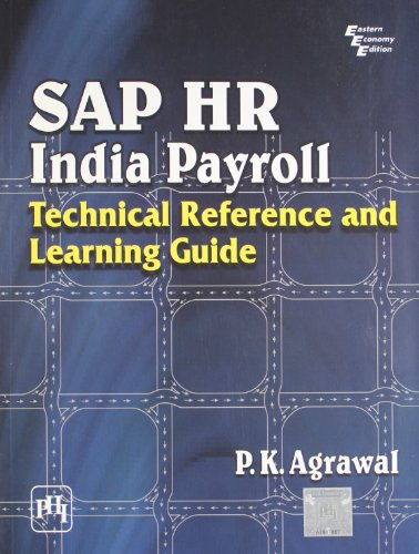 SAP HR India Payroll: Technical Reference and Learning Guide: P.K. Agrawal