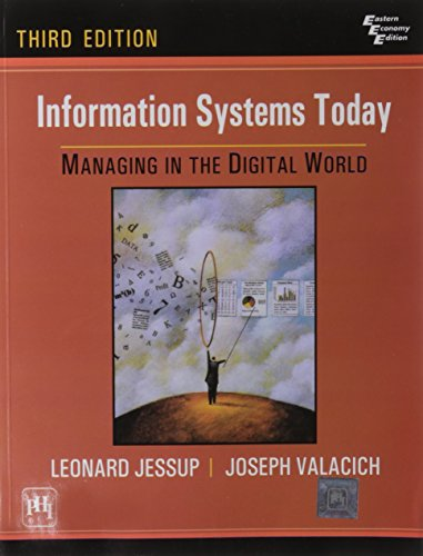 Information Systems Today: Managing in the Digital World, Third Edition: Jessup,Valacich