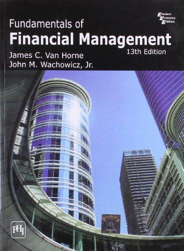 Fundamentals of Financial Management: James C. Van Horne,John M. Wachowicz