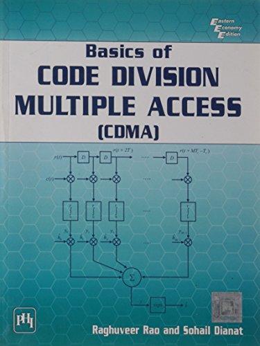 Basics of Code Division Multiple Access (CDMA): Raghuveer Rao,Sohail Dianat