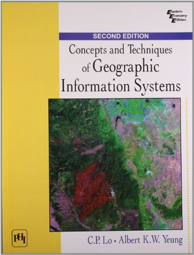Concepts And Techniques Of Geographic Information Systems: Yeung, Albert K