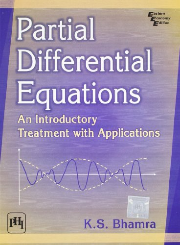 Partial Differential Equations: An Introductory Treatment with: K.S. Bhamra