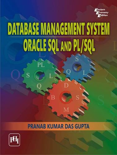 Database Management System, Oracle SQL And PL/SQL: Pranab Kumar Das