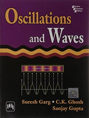 Oscillations and Waves: C.K. Ghsoh,Sanjay Gupta,Suresh