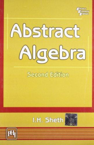 Abstract Algebra (Second Edition): I.H. Sheth