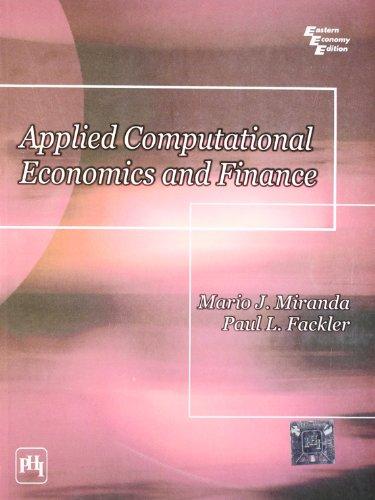 Applied Computational Economics and Finance: Mario J. Miranda,Paul L. Fackler