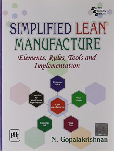 Simplified Lean Manufacture: Elements, Rules, Tools and Implementation: N. Gopalakrishnan