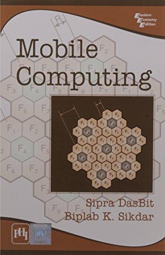 Mobile Computing: Biplab K. Sikdar,Sipra Dasbit