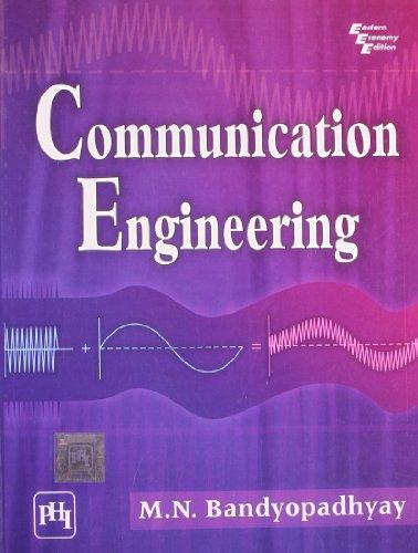 Communication Engineering: M.N. Bandyopadhyay