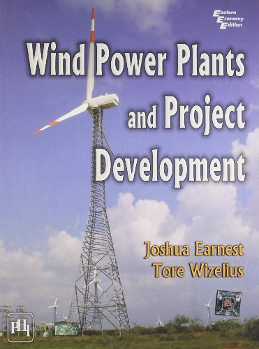 Wind Power Plants And Project Development: Joshua Earnest and Tore Wizelius