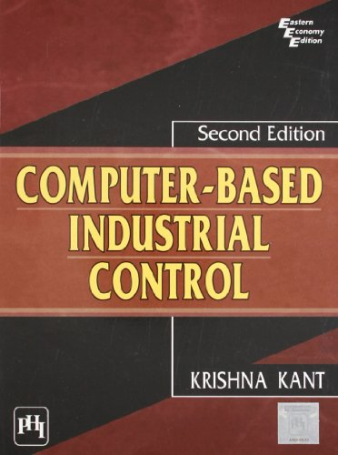 Computer-Based Industrial Control, Second Edition: Krishna Kant