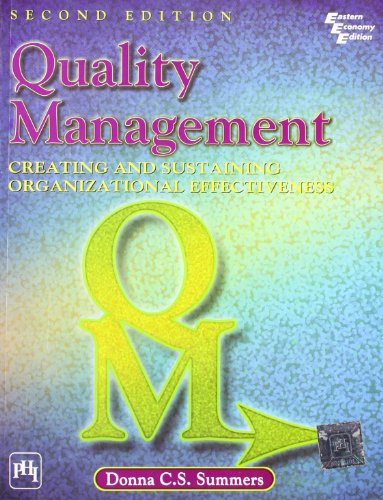 Quality Management: Creating and Sustaining Organizational Effectiveness,: Donna C.S. Summers