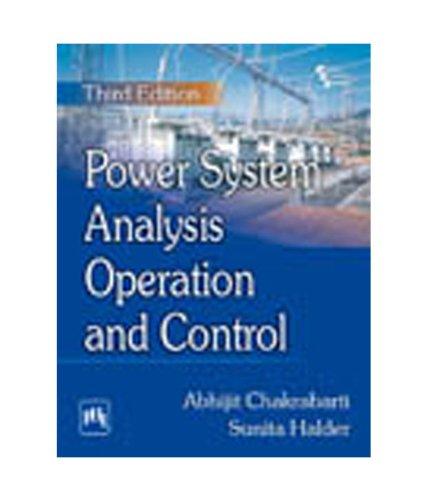 Power System Analysis: Operation and Control, Third: Abhijit Chakrabarti ,Sunita