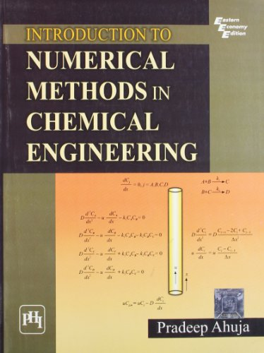 Introduction to Numerical Methods in Chemical Engineering: Pradeep Ahuja