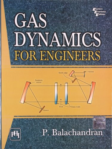 Gas Dynamics For Engineers: P. Balachandran