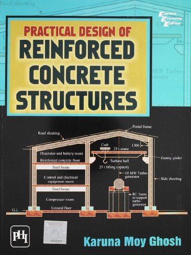 Practical Design of Reinforced Concrete Structures: Ghosh, Karuna Moy