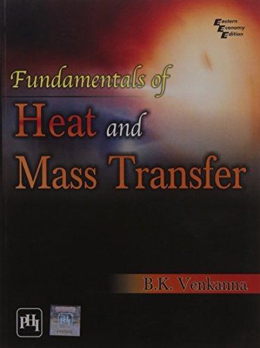 Fundamentals of Heat and Mass Transfer: B.K. Venkanna