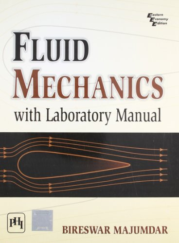 Fluid Mechanics with Laboratory Manual: Bireswar Majumdar