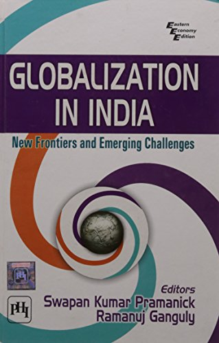 Globalization in India: New Frontiers and Emerging: Ramanuj Ganguly &
