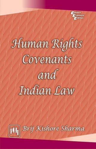 Human Rights Covenants and Indian Law: Brij Kishore Sharma