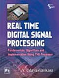 9788120340497: Real Time Digital Signal Processing: Fundamentals, Algorithms and Implementation Using Tms Processor