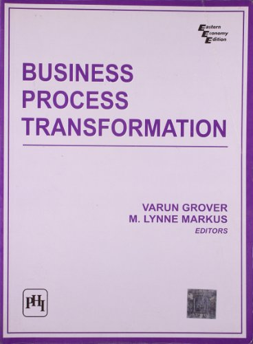 Business Process Transformation: Varun Grover & M. Lynne Markus (Eds)