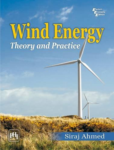 Wind Energy : Theory And Practice: Siraj Ahmed