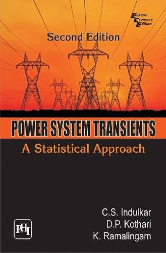 Power System Transients : A Statistical Approach: C.S. Indulkar, D.P.