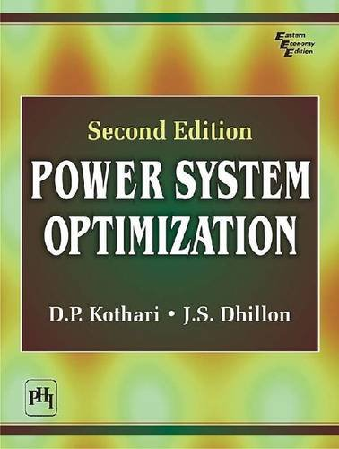 Power System Optimization (Second Edition): D.P. Kothari,J.S. Dhillon