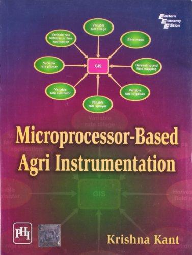 Microprocessor Based Agri Instrumentation: Krishna Kant