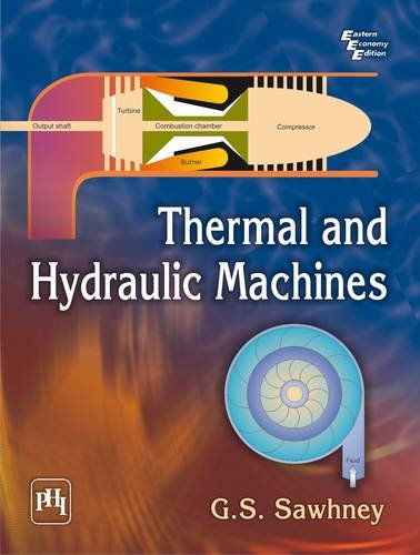 Thermal and Hydraulic Machines: G.S. Sawhney