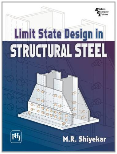 Limit State Design in Structural Steel (Paperback): M. R. Shiyekar