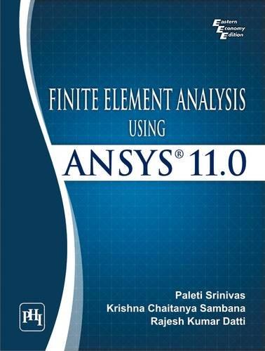Finite Element Analysis Using ANSYS: Paleti Srinivas