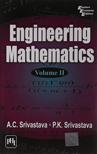 Engineering Mathematics, Volume 2: A.C. Srivastava,P.K. Srivastava