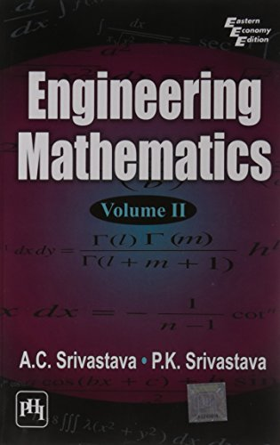 Engineering Mathematics : Volume II: A.C. Srivastava and P.K. Srivastava