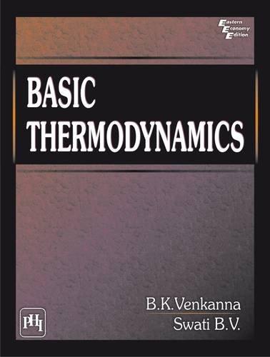 Basic Thermodynamics: B.K. Venkanna,B.V. Swati