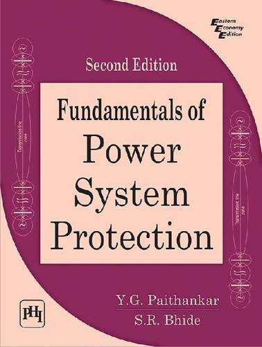 Fundamentals of Power System Protection (Second Edition): S.R. Bhide,Y.G. Paithankar