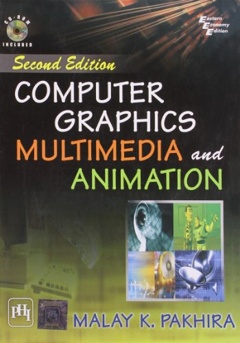 Computer Graphics Multimedia and Animation (Second Edition): Malay K. Pakhira