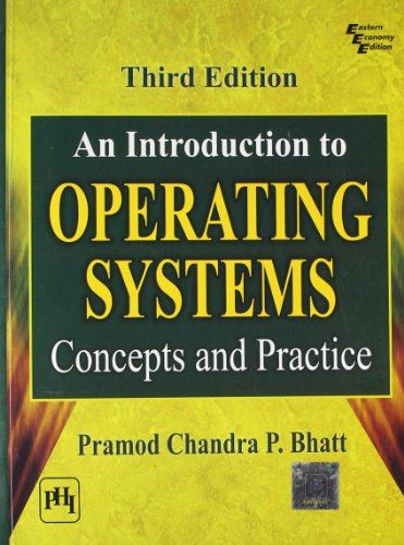 An Introduction To Operating Systems : Concepts And Practice: Pramod Chandra P. Bhatt