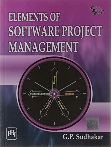 Elements of Software Project Management: G.P. Sudhakar