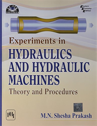 Experiments in Hydraulics and Hydraulic Machines: Theory and Procedures: M.N. Shesha Prakash