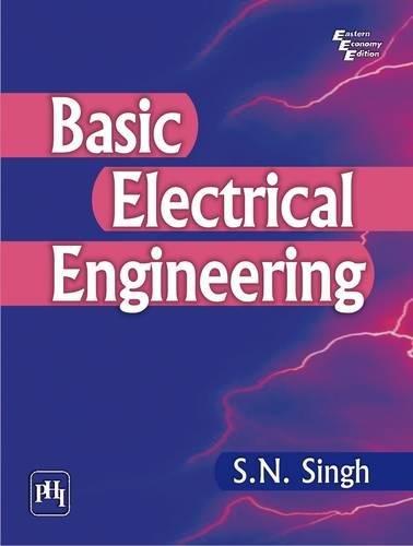 Basic Electrical Engineering: S.N. Singh