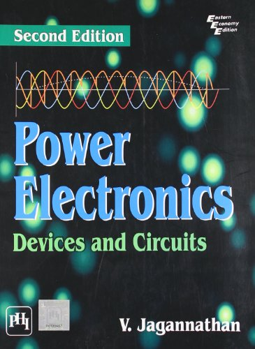 Power Electronics: Devices and Circuits (Second Edition): V. Jagannathan