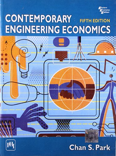 Contemporary Engineering Economics, 5th Edition: Park, Chan S.
