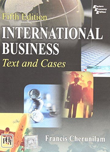 International Business: Text and Cases, (Fifth Edition): Francis Cherunilam