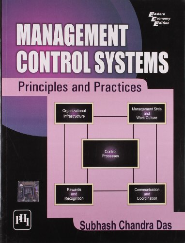 Management Control Systems: Principles and Practices: Subhash Chandra Das