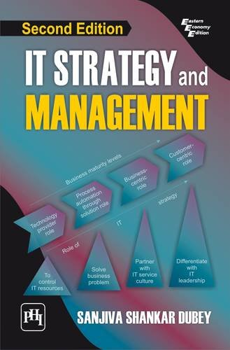 IT Strategy and Management, (Second Edition): Sanjiva Shankar Dubey