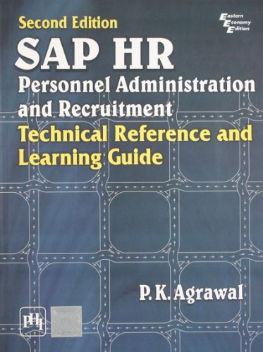 SAP HR Personnel Administration and Recruitment: Technical: P.K. Agrawal