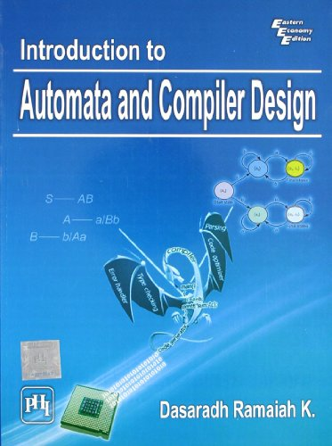 Introduction to Automata and Compiler Design: R .K. Dasaradh
