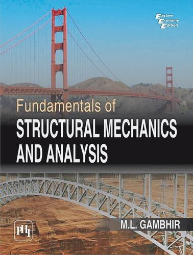 Fundamentals of Structural Mechanics and Analysis: M.L. Gambhir